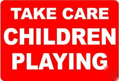 Take care children playing sign/notice